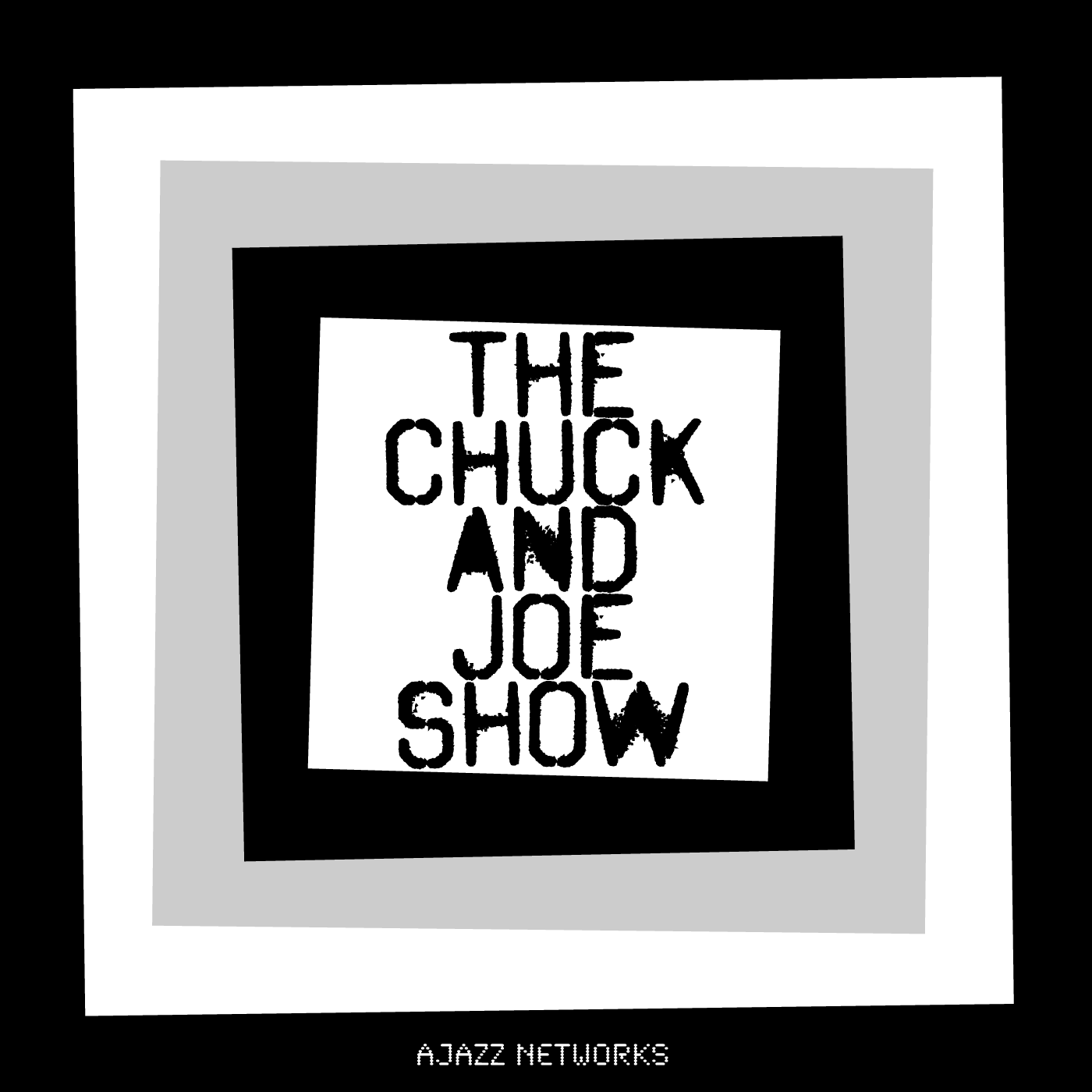 The Chuck and Joe Showl